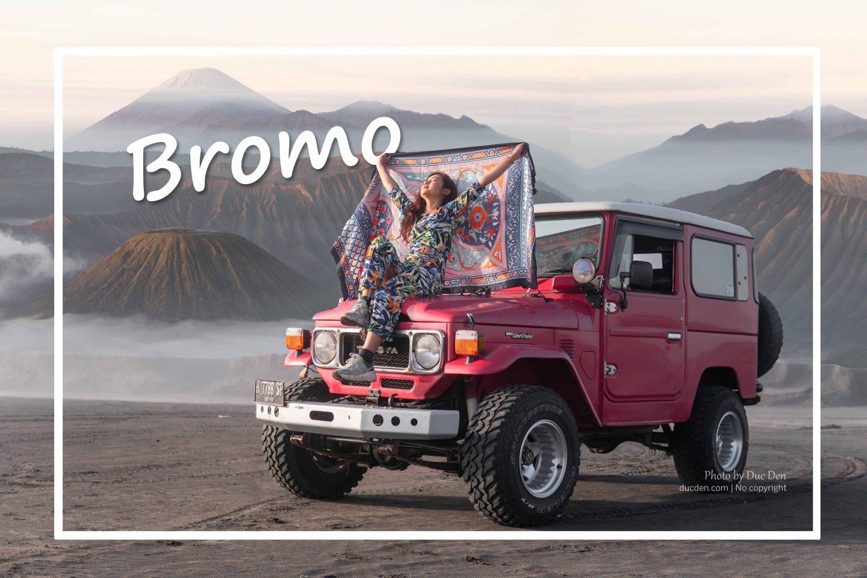 Khám phá Núi lửa Bromo – xứng đáng là kì quan thiên nhiên