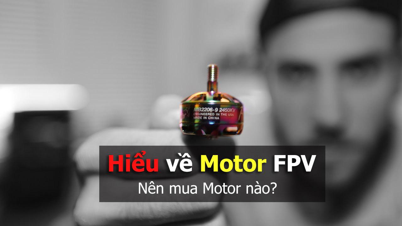 Motor FPV – Hiểu và chọn motor nào để bay?